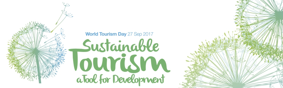 World Tourism Day 2017 to focus on Sustainable Tourism Development